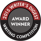 2015 Writer's Digest Writing Competition Award Winner